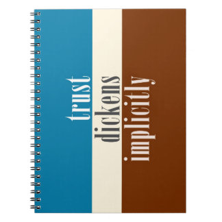 """""""Trust Dickens Implicitly"""" Spiral Notebook"""
