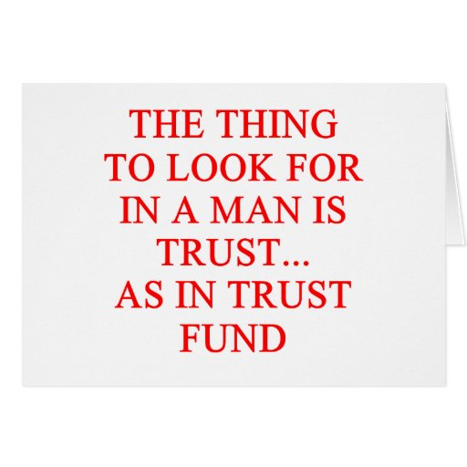 TRUST fund gold digger joke Greeting Cards