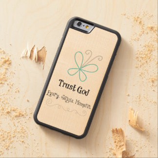 Trust God Quote Carved Maple iPhone 6 Bumper Case