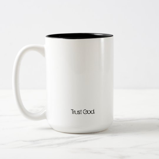 Trust God. Use this mug to encourage colleagues