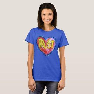Trust Heart Inspirational Word Art Custom Shirts