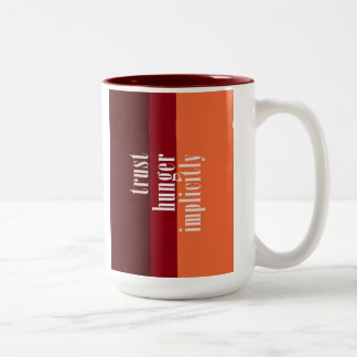 """Trust Hunger Implicitly"" Two-Tone Coffee Mug"
