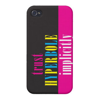 """""""Trust Hyperbole Implicitly"""" Cases For iPhone 4"""