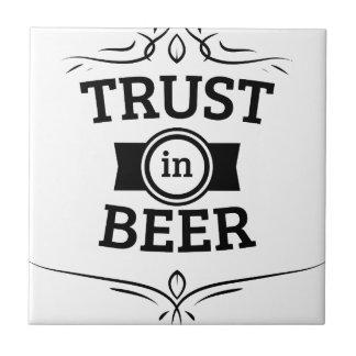 Trust in Beer Ceramic Tile