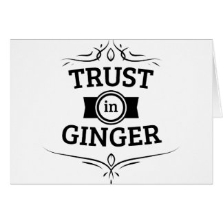 Trust In Ginger Greeting Card