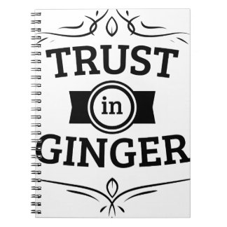 Trust In Ginger Spiral Notebook