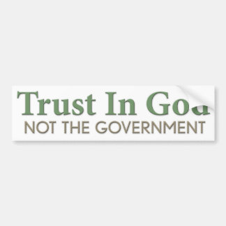 Trust in God, Not the Government Car Bumper Sticker