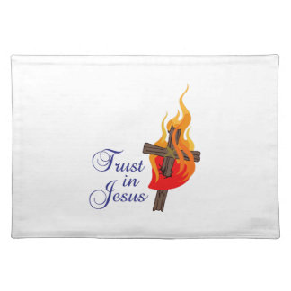 TRUST IN JESUS CLOTH PLACEMAT