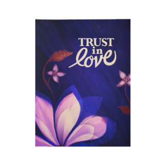 Trust in Love Poster Wood Poster