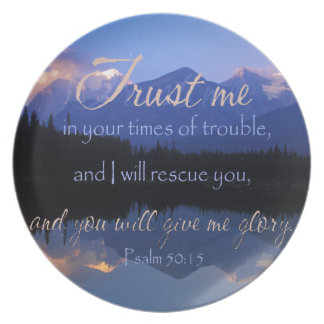Trust in me in times of Trouble Psalms 50:15 Dinner Plate
