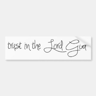 Trust in the God Lord Bumper Sticker