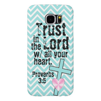 Trust in the Lord bible verse Proverbs Samsung Galaxy S6 Case