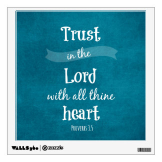 Trust in the Lord Bible Verse Wall Skins