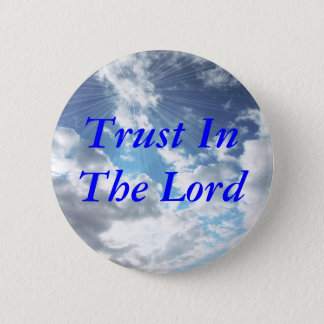 Trust In The Lord Blue Sky Button Pin