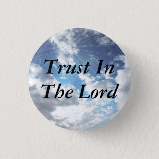 Trust In The Lord Button Inspirational Pin