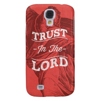 Trust In The Lord Galaxy S4 Case