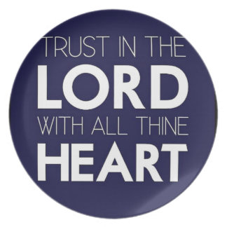 Trust in the Lord Dinner Plates