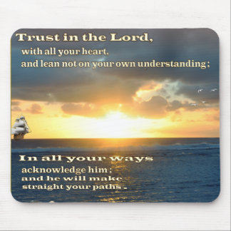 Trust in the Lord proverbs 3:5-6 Mousepad
