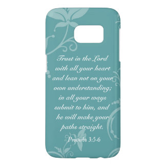 Trust in the Lord (Proverbs 3:5-6) Samsung Galaxy S7 Case