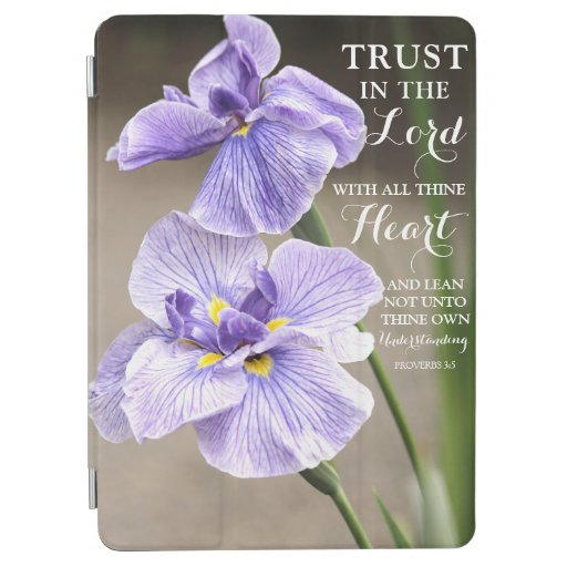 Trust in the Lord Proverbs 3:5 Purple Iris Floral iPad Air Cover