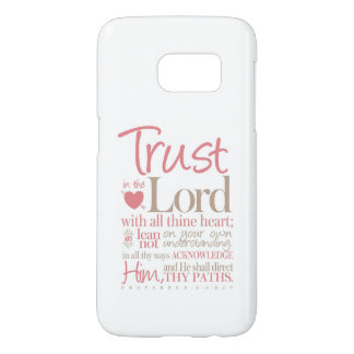 Trust In the Lord SAMSUNG GALAXY CASE SCRIPTURE