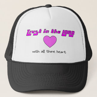 Trust in the LORD with all thine heart Trucker Hat