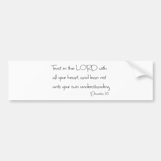 Trust in the LORD with all your heart Bumper Sticker