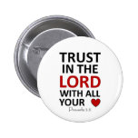Trust in the Lord with all your Heart 2 Inch Round Button