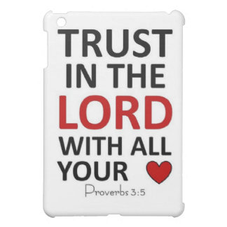 Trust in the Lord with all your Heart Cover For The iPad Mini