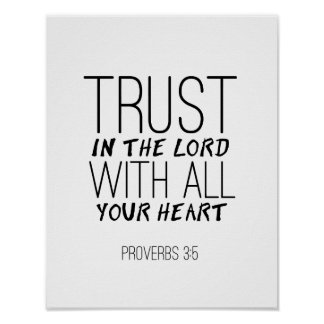 """""""Trust In The Lord With All Your Heart"""" Print"""