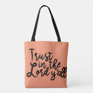 Trust in the Lord, Y'all (Salmon Tote) Tote Bag