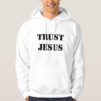 Trust Jesus Hoodie