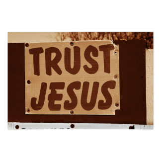 Trust Jesus Poster