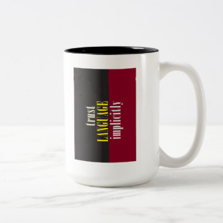 """Trust Language Implicitly"" Two-Tone Coffee Mug"