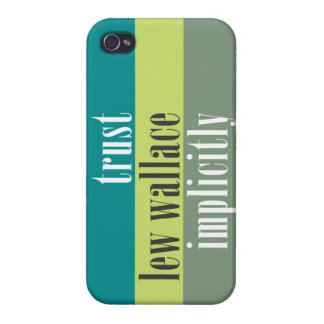"""Trust Lew Wallace Implicitly"" iPhone 4/4S Covers"
