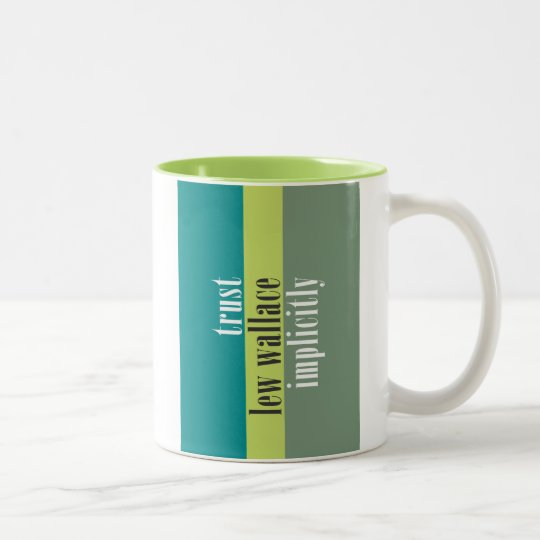 """""""Trust Lew Wallace Implicitly"""" Two-Tone Coffee Mug"""