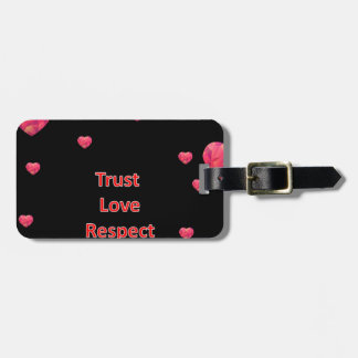 Trust  Love Respect Luggage Tag