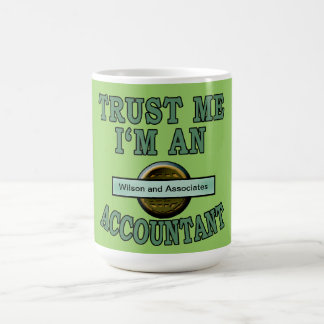 Trust Me Accountant Customize with your Your Logo Coffee Mug