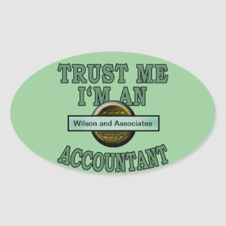 Trust Me Accountant Customize with your Your Logo Oval Sticker
