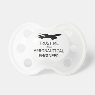 Trust me aeronautical I'm an engineer Pacifier