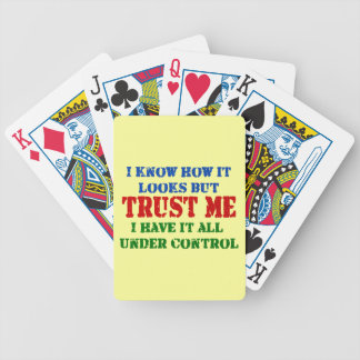 Trust Me -- All Under Control Bicycle Playing Cards