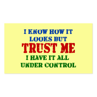 Trust Me -- All Under Control Business Card