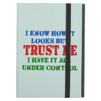 Trust Me -- All Under Control Case For iPad Air