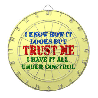 Trust Me -- All Under Control Dartboard