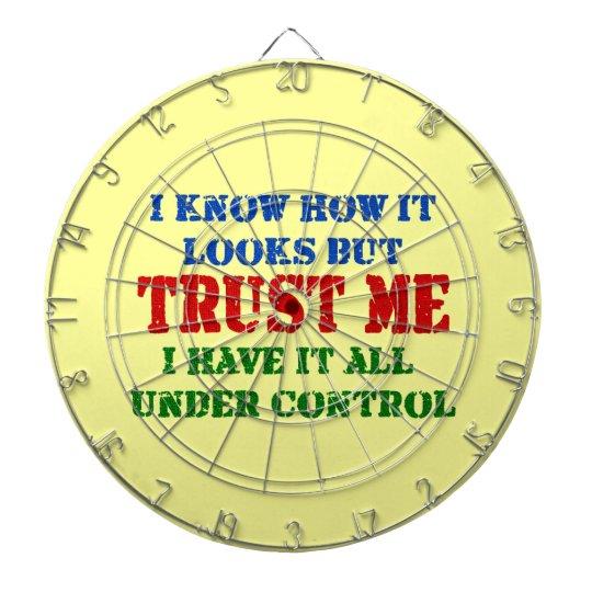 Trust Me -- All Under Control Dartboard