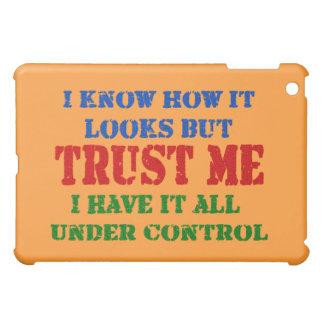 Trust Me - All Under Control iPad Mini Cover