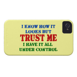 Trust Me -- All Under Control iPhone 4 Case