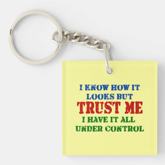 Trust Me -- All Under Control Keychain