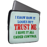 Trust Me -- All Under Control Laptop Sleeves