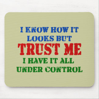 Trust Me - All Under Control Mouse Pads